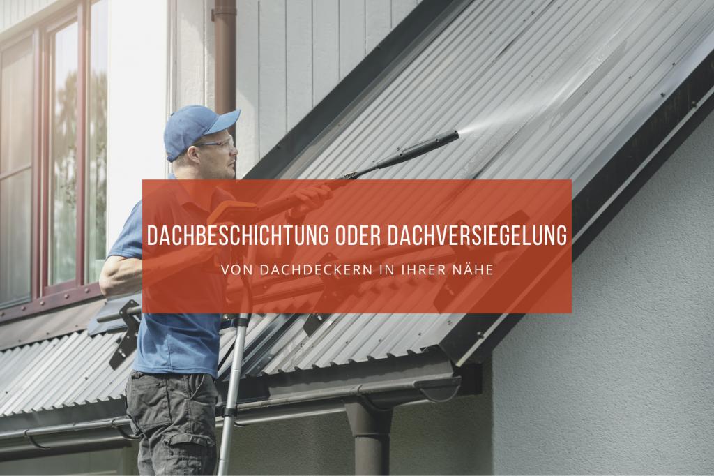 Dachbeschichtung Dachversiegelung